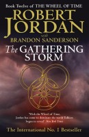 The Gathering Storm ( Book Twelve of The Wheel of Time )