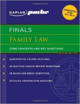 Kaplan Finals Family Law The essential study tool to help Second Year law students maximize their grades on Family Law finals.