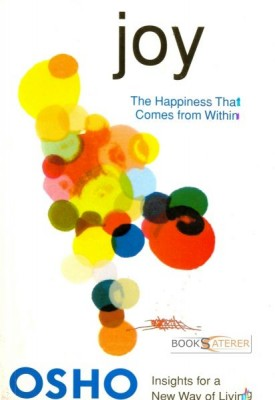 "Joy: The Happiness that Comes from Within In ""Joy,"" Osho posits 